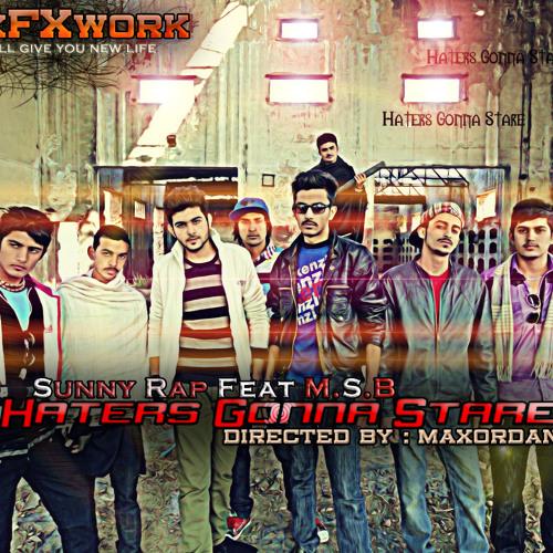 Maxordan Presents   Sunny Rap - HATERS GONNA STARE Ft. M.S.B   Punjabi Rap 2012-2013