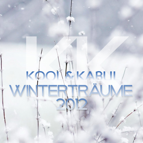 Kool & Kabul - Winterträume 2012 | Free Download