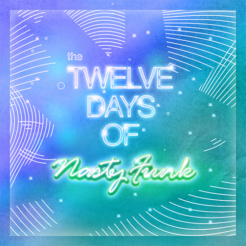 Tuneon's 12 Days of NastyFunk Mix - FREE DOWNLOAD!!