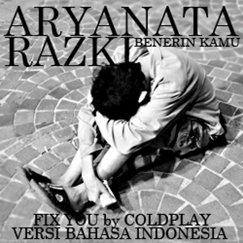 COLDPLAY - BENERIN KAMU (Fix You bhs Indonesia) requestnya  @tyasmiiin