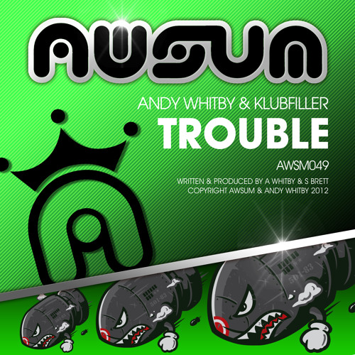TROUBLE by Andy Whitby & Klubfiller  ** ON SALE NOW **