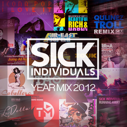 SICK INDIVIDUALS RADIO - Episode 10 [YEARMIX 2012]