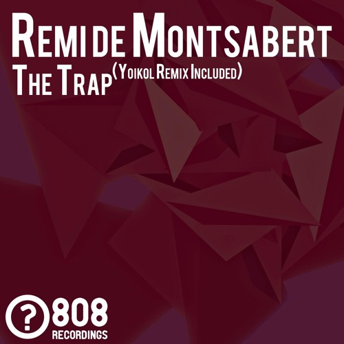 Rémi de Montsabert -  The trap  (original mix) - (preview)
