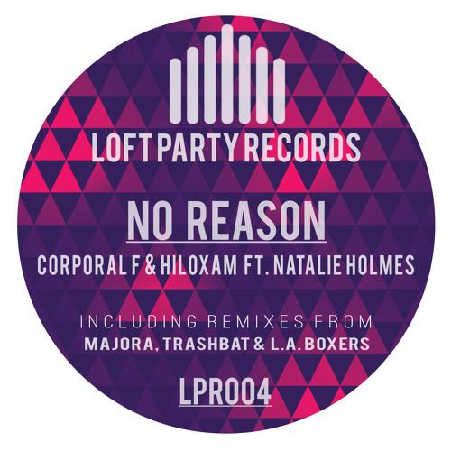Corporal F & Hiloxam - No Reason (Majora Remix)