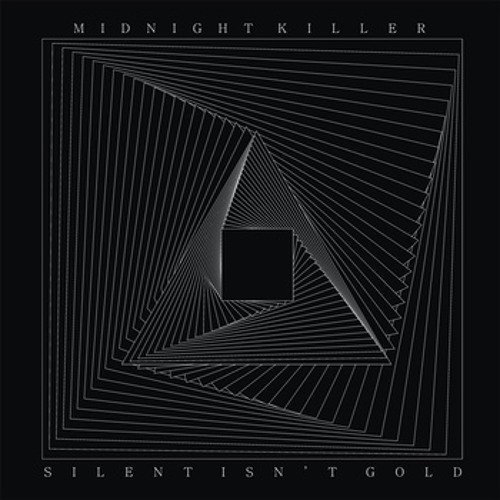 Midnight Killer - Silent Isn't Gold