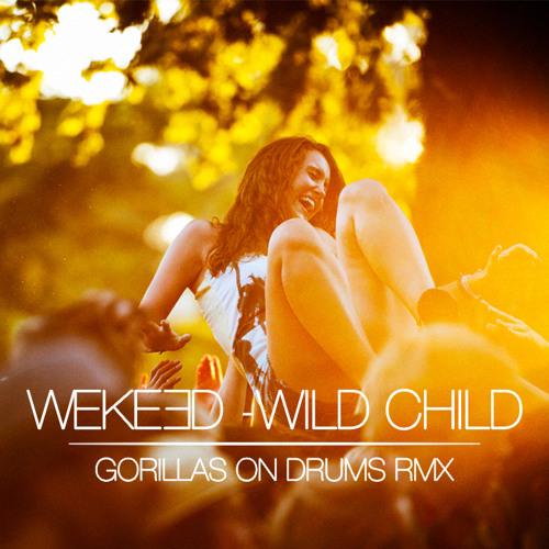 Wild Child (Gorillas On Drums remix)
