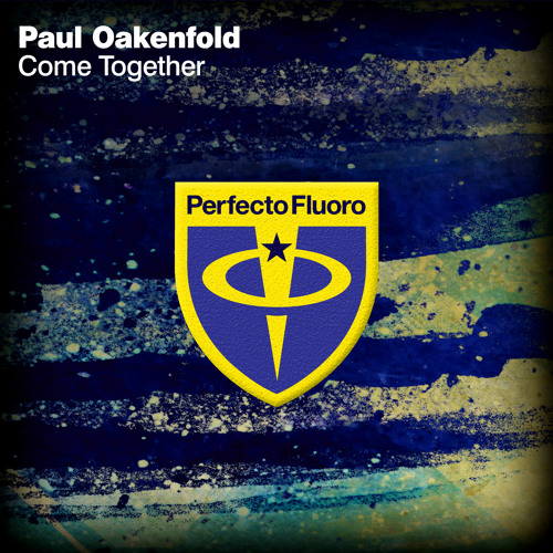 Paul Oakenfold - Come Together (Original Mix)