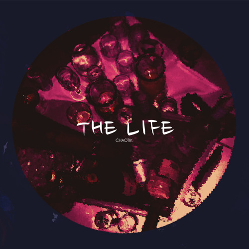 Chaotik - The Life