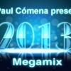 Welcome 2013 Megamix (Pachanga, Electro, Reggaeton) mixed by DJ Paul Comena