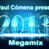 Welcome 2013 Megamix (Pachanga, Electro, Reggaeton) mixed by DJ Paul Comena