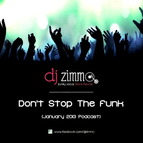 Don't Stop The Funk (DJ Zimmo Mix Jan 2013)
