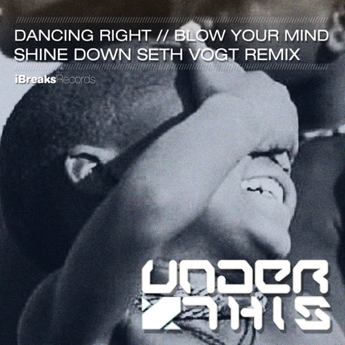 "Under This feat. Goldillox ""Shine Down"" (Seth Vogt Remix) [iBreaks Records] Available now!!!"