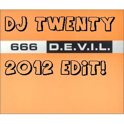 666 - The Devil (DJ Twenty 2012 Edit)