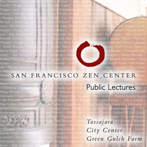Embracing the Great Vehicle XXVII Giving up Trying to Control - SF Zen Center Dharma Talk for Dec 15, 2012