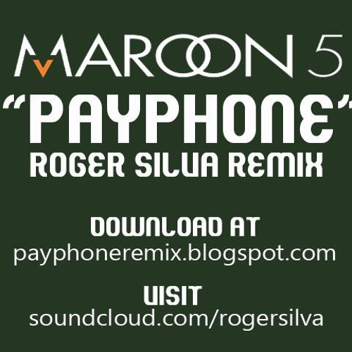 Maroon 5 - Payphone (Roger Silva Remix) FREE DOWNLOAD ON DESCRIPTION