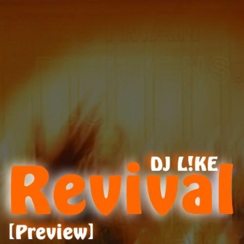 DJ L!KE - Revival [Preview]