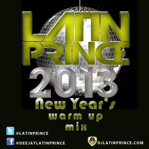 "DJ Latin Prince ""NYE 2013 Warm Up Mix"""