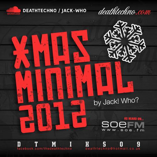 DTMIXS09 - Xmas Minimal 2012 - Jack! Who?