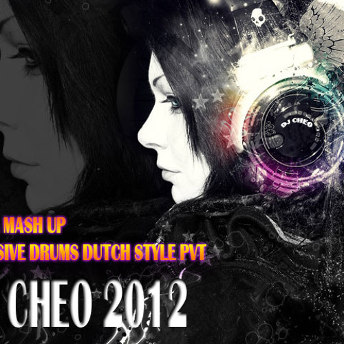 BAILA  MASH UP AGRESIVE DRUMS DUTCH STYLE PVT DJ CHEO 2012