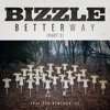 Bizzle - Better Way Pt 2 Prod by Boi-1da