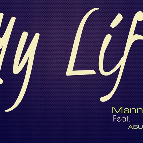 Manny Loco - My Life Featuring TwoFace & Abusivo