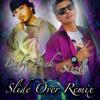 Slide Over Remix - Baby Bash & Sizzle