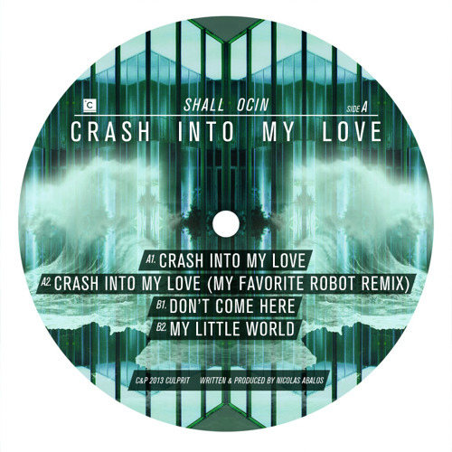 CP032: Shall Ocin - Crash into My Love (My Favorite Robot remix)