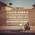 Calvin Harris Thinking About You (Myndset Remix) Artwork
