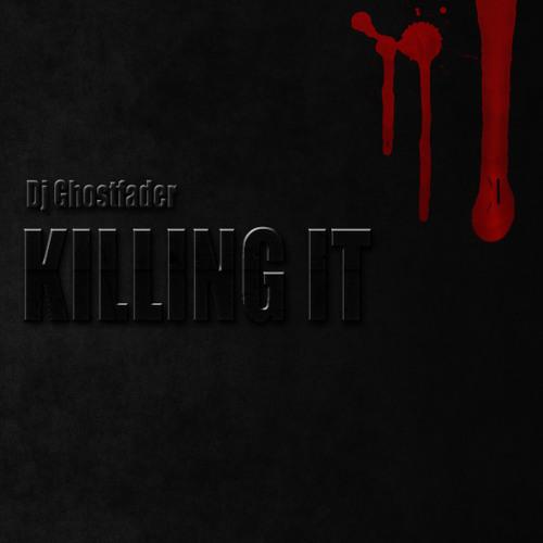Killing It [FREE DOWNLOAD]