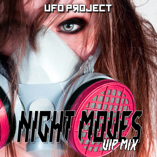 UFO Project - Night Moves - VIP Mix - FREE Download