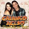 CALANGO ACESO (CARNAVAL 2013) - Acelera aê
