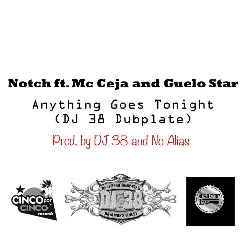 Notch ft Ceja y Guelo Star - Anything Goes Tonight (DJ 38 remix)