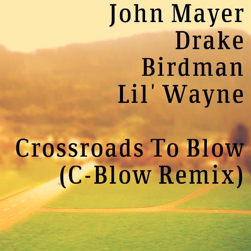 Crossroads To Blow (C-Blow Remix)