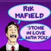 Rik Mafield - Stone In Love With You
