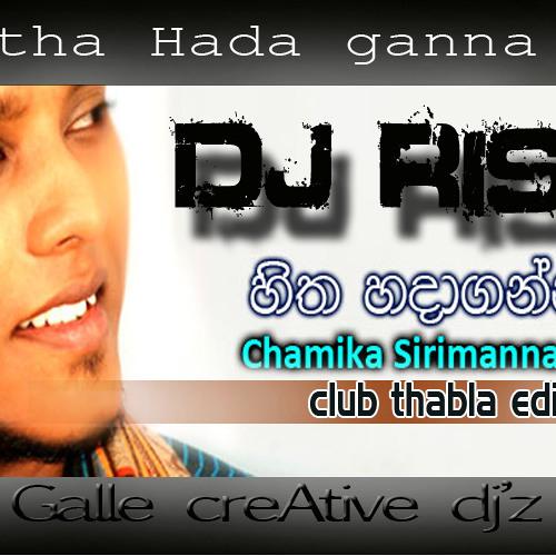 Hitha Hadaganna be Club Tabla Edit -  Chamika ft. DJ Rish(www.djrishonline.tk)