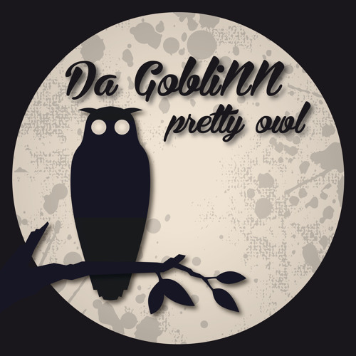 Da GobliNN  Stone Owl- Burnin up - Pretty Owl e.p