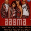 Chandu Ke Chacha(AASMA)-(Funky Mix)-DJ SANDESH