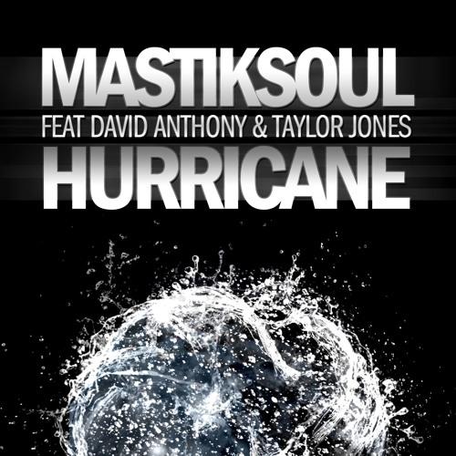 Hurricane (Radio Edit) by Mastiksoul Feat David Anthony & Taylor Jones