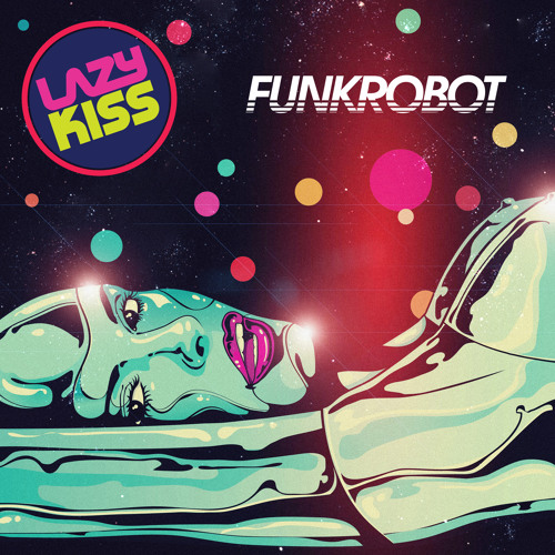 Lazy Kiss - Funk Robot