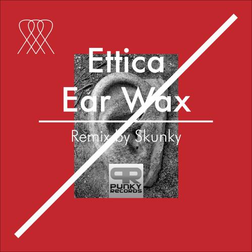 Ettica - Ear Wax (Original Mix)
