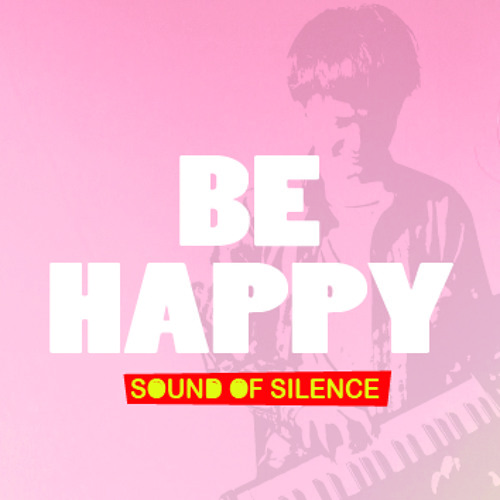 Sound Of Silence-be happy