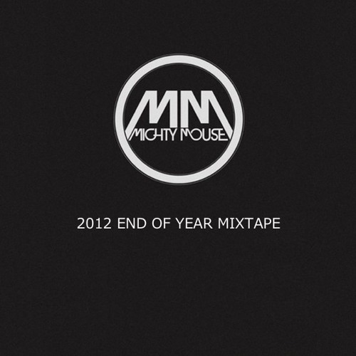 Mighty Mouse - 2012 End Of Year Mixtape [FREE DOWNLOAD]