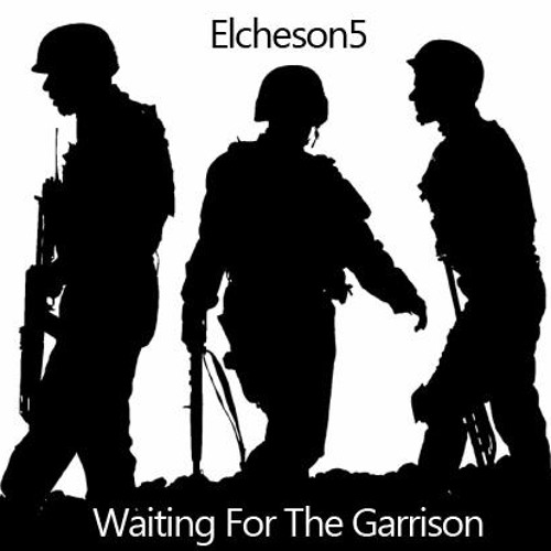 Waiting For The Garrison -by Elcheson5