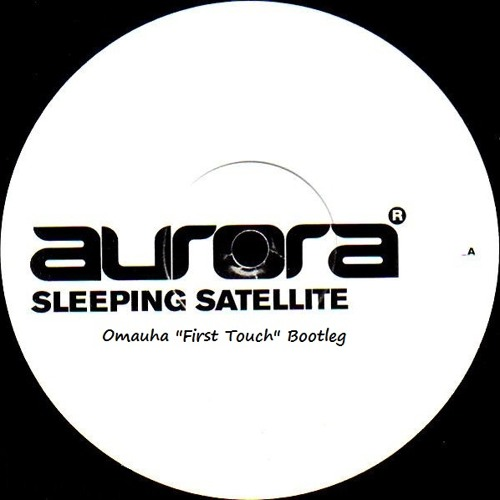 Aurora - Sleeping Satellite (Omauha ''First Touch'' Bootleg)