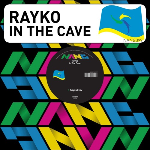 "Out Now (12"" and digital) NANG099 Rayko - In The Cave (Original Mix) 96 kbps"