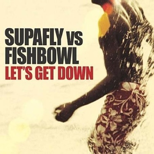 SUPAFLY - LET'S GET DOWN [ILL PHIL & LORENZO RMX]