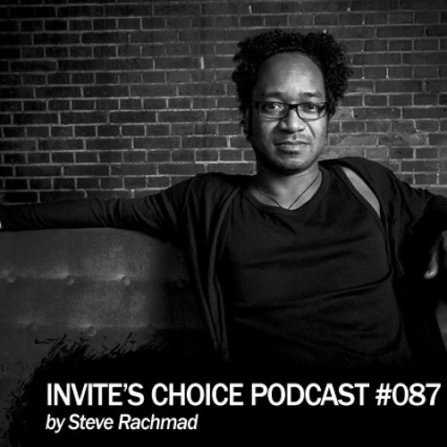 Invite's Choice Podcast 087 - Steve Rachmad
