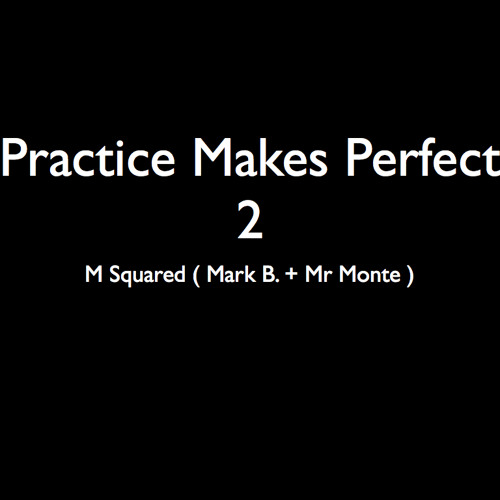 Practice Makes Perfect 2
