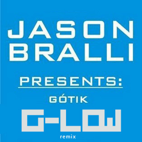 Jason Bralli - Gotik (G-Low Remix) [work in progress]