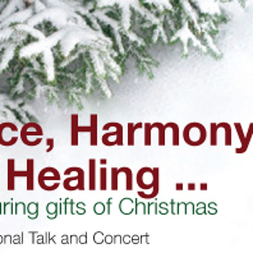 Peace, Harmony, and Healing... the enduring gifts of Christmas